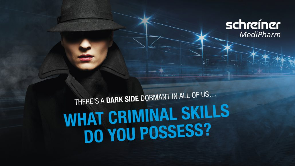There's a dark side dormant in all of us... Pharmapack visitors will be able to test their criminal skills at Schreiner MediPharm's booth (M31) in Hall 4 this year.